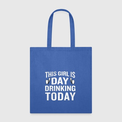 This Girl Is Day Drinking Today Funny - Tote Bag