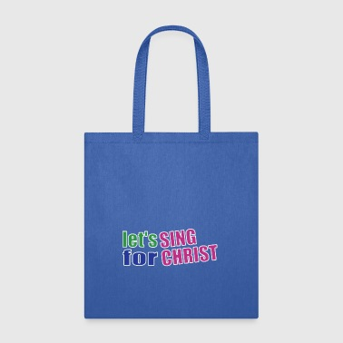 Christian,Bible Quote,Let's sing for Christ - Tote Bag