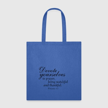 Devote prayer watchful thankful,Colossians Bible - Tote Bag