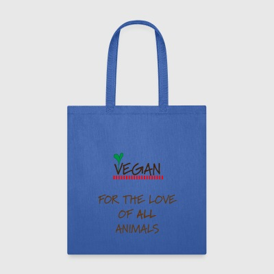 Vegan For the Love of ALL Animals - Tote Bag