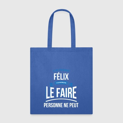 Felix nobody can gift - Tote Bag