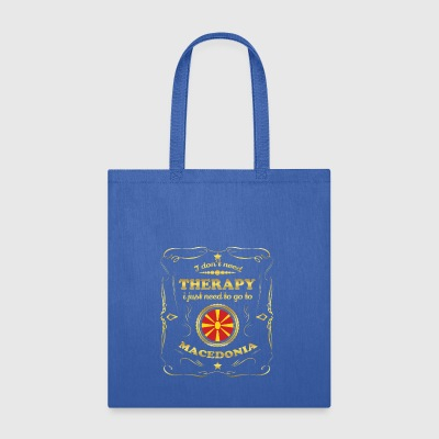 DON T NEED THERAPIE GO TO MACEDONIA - Tote Bag