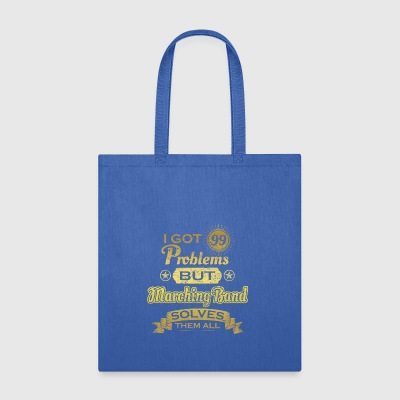 i got 99 problems solved probleme Marching Band - Tote Bag