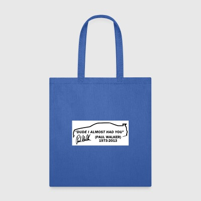 Dude I Almost Had You - Tote Bag