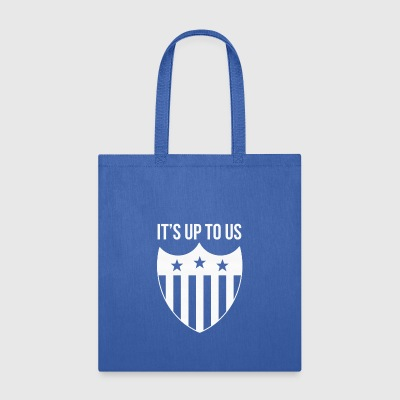 It`s Up To US - Tote Bag