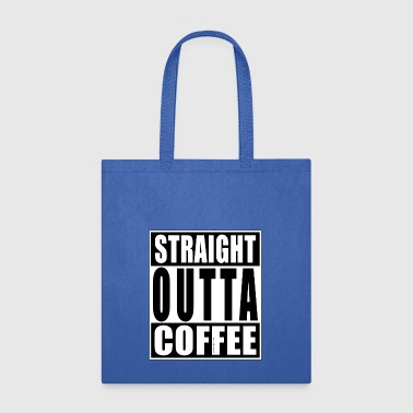 Straight OUTTA Coffee - Tote Bag