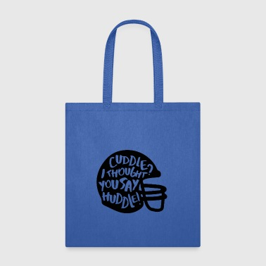 Cuddle Not Huddle! - Tote Bag