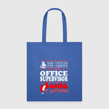 Be Nice To Office Supervisor Santa Watching - Tote Bag