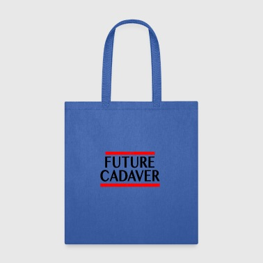 Future Cadaver Funny Halloween Sayings Goth Gifts - Tote Bag