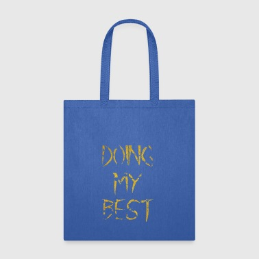 doing my best - Tote Bag