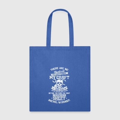 Master of crafts - Sheet metal worker - Shirt gift - Tote Bag