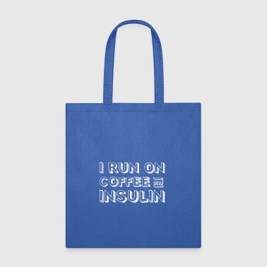 Coffee And Insulin gift for Diabetics - Tote Bag