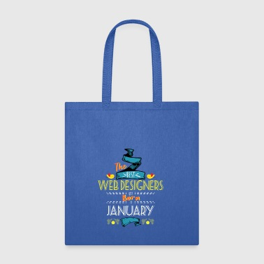 Best Web Designers are Born in January Gift Idea - Tote Bag
