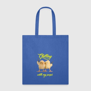 Chilling with my peeps funny easter holiday shirt - Tote Bag