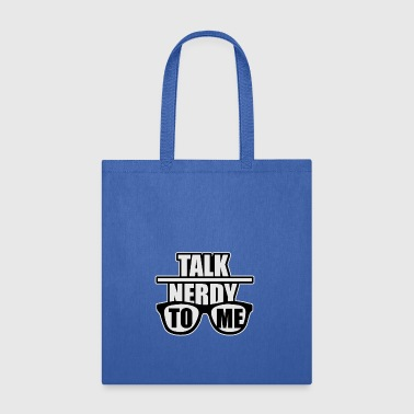talk nerdy to me - Tote Bag