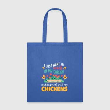 Work In My Garden Hangout With My Chickens T Shirt - Tote Bag
