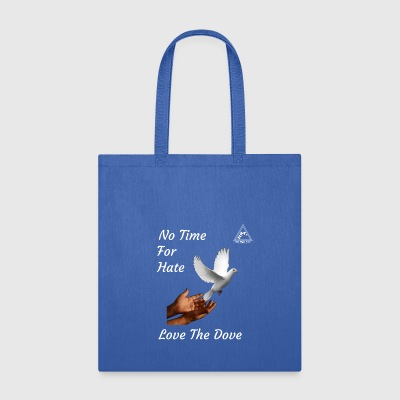 No Time For Hate - Tote Bag