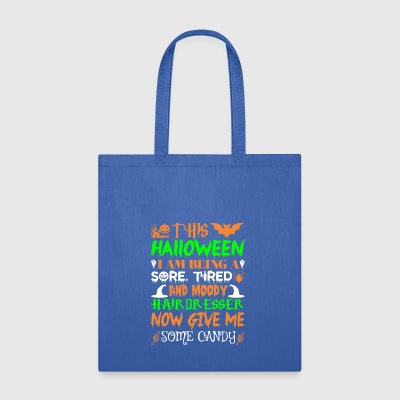 This Halloween Tired Moody Hairdresser Candy - Tote Bag
