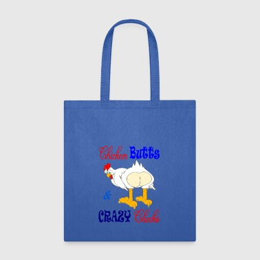 Chicken Butts and CRAZY clucks - Tote Bag