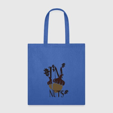 I'm nuts - Tote Bag