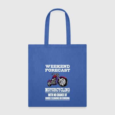 Weekend Forecast Motorcycling Motorcycle - Tote Bag