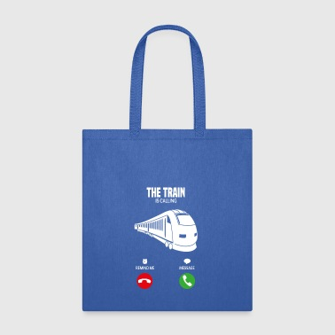 The Train is calling shirt gift - Tote Bag