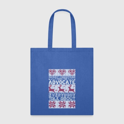 Merry Christmas Advocate Everybody Talks About - Tote Bag