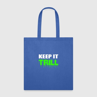 Keep It Trill - Tote Bag