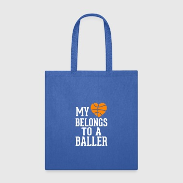 my belongs to a baller - Tote Bag