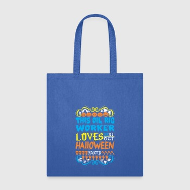 This Oil Rig Worker Loves 31st Oct Halloween Party - Tote Bag