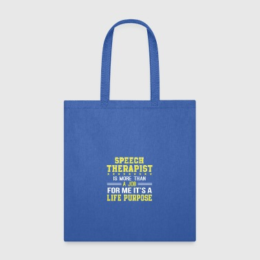 Speech Therapy Is More Than Job For Me - Tote Bag