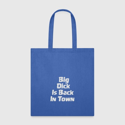 Big Dick Is Back In Town - Tote Bag