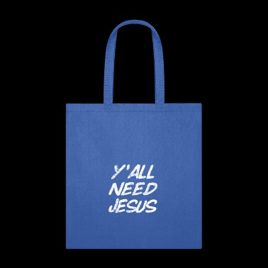 Y'all need Jesus 2-0 - Grunge - Tote Bag