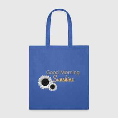 Goos Morning Sunshine - Tote Bag