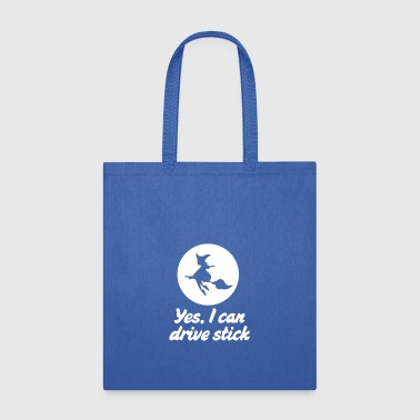 Yes I can drive stick - Tote Bag