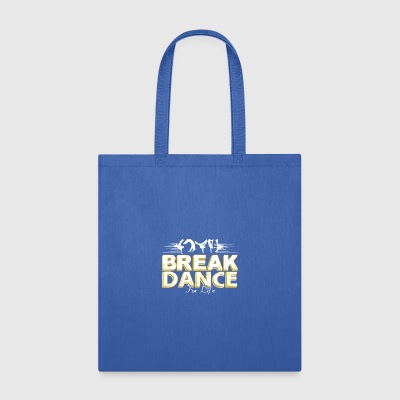 Break Dance For Life Shirt - Tote Bag