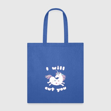 I Will Cut You Unicorn T Shirt - Tote Bag