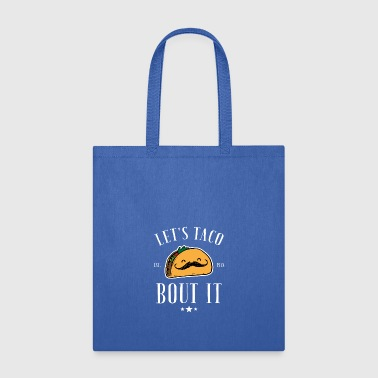 Let's taco bout it - Tote Bag