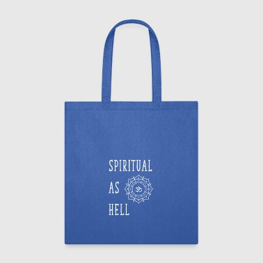Spiritual as hell - Tote Bag