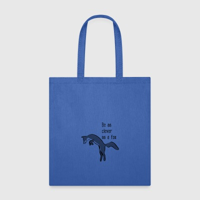 Be as clever as a fox - Tote Bag