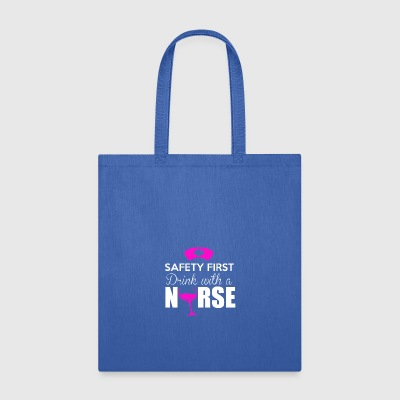 Safety first, drink with a nurse - Tote Bag
