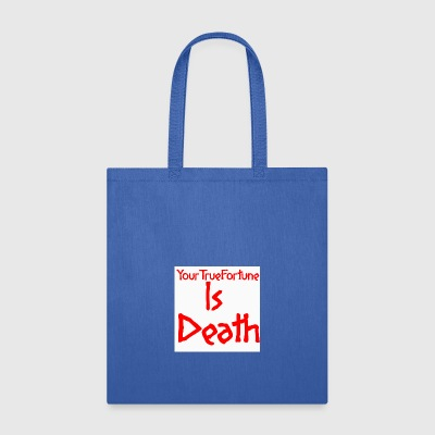 YOUR TRUE FORTUNE - Tote Bag