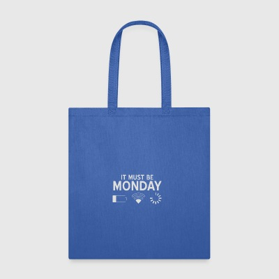Must be Monday - Tote Bag