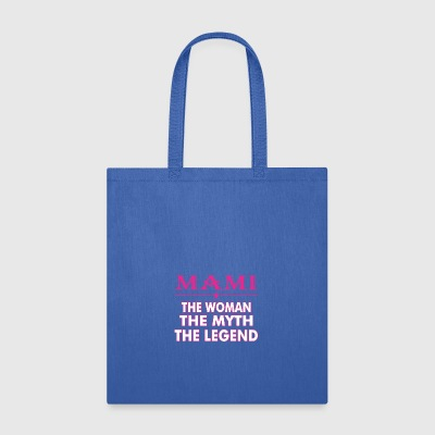 Mami The Woman The Myth The Legend - Tote Bag