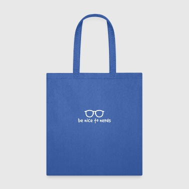 BE NICE TO NERDS - Tote Bag