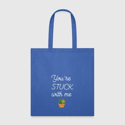 You 039 re Stuck with Me Cactus Joke Friendship T - Tote Bag