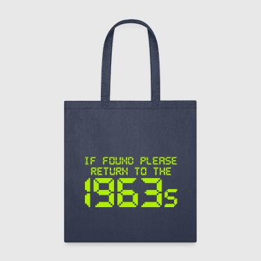 If Found Please Return To The 1963s - Tote Bag