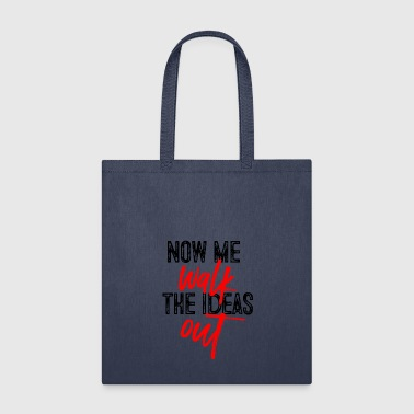 Motto Now me walk the ideas out - German Sayings - Tote Bag
