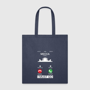 Mecca Mecca Is Calling And I Must Go Funny Phone Screen - Tote Bag