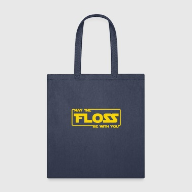 May The Floss Be With You T-Shirt Funny Floss - Tote Bag